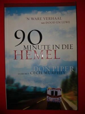 90 Minute in die hemel - Don Piper - Cecil Murphey.