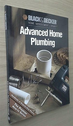 Black & Decker Advanced home plumbing. Hundreds of step-by-step photos.