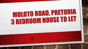 MOLOTO ROAD, Pretoria 3 bedroom House to let