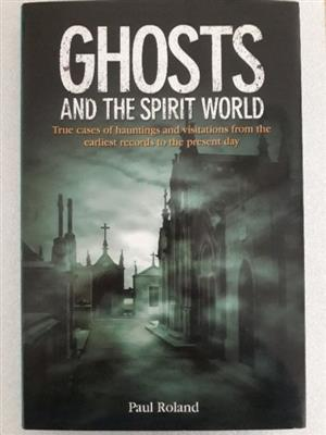 Ghosts And The Spirit World - Paul Roland.