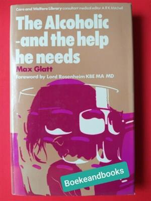 The Alcoholic - And The Help He Needs - Max Glatt.