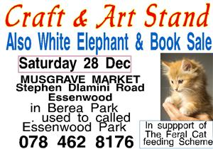 for Craft , Art and White Elephant visit the Feral Cat Stand this Saturday 28 Dec Musgrave Market