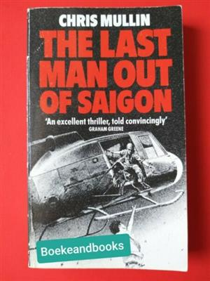 The Last Man Out Of Saigon - Chris Mullin.